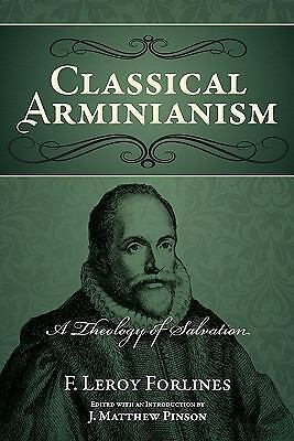 Classical Arminianism, F. Leroy Forlines, Good Book