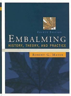 Embalming: History, Theory, and Practice, Mayer, Robert, Good Book