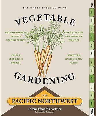 The Timber Press Guide to Vegetable Gardening in the Pacific Northwest, Edwards