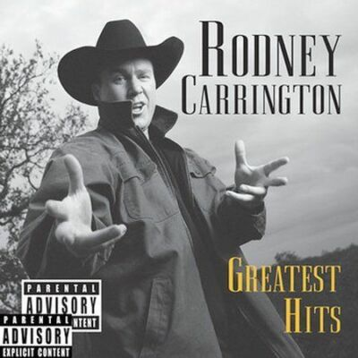 Greatest Hits, Rodney Carrington, Good
