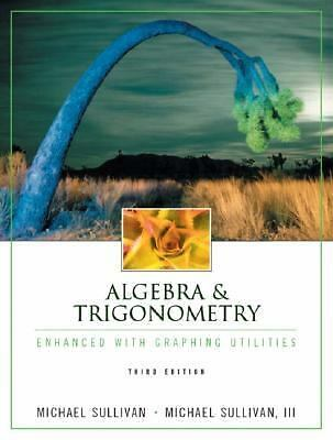 Algebra & Trigonometry Enhanced with Graphing Utilities (3rd Edition), Sullivan,