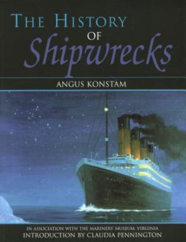 The History of Shipwrecks by Angus Konstam (2002, Paperback)