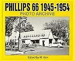 Phillips 66 1945-1954 Photo Archive: Photographs from the Phillips Petroleum Com