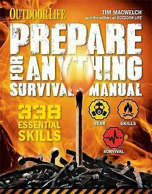 Prepare for Anything (Outdoor Life): 338 Essential Skills, MacWelch, Tim, Good B