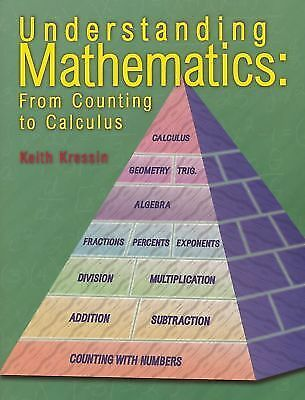 Understanding Mathematics: From Counting to Calculus, Kressin, Keith I., Good Bo