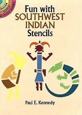 Fun with Southwest Indian Stencils (Dover Stencils), Kennedy, Paul E., Good Cond