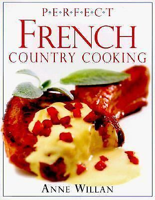 Perfect French Country Cooking, Anne Willan, Good Condition, Book