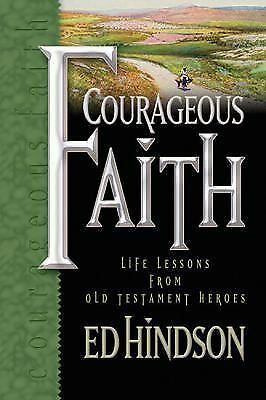 Courageous Faith: Life Lessons from Old Testament Heroes, Ed Hindson, Good Condi