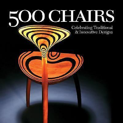 500 Chairs: Celebrating Traditional & Innovative Designs (500 Series), Nutt, Cra