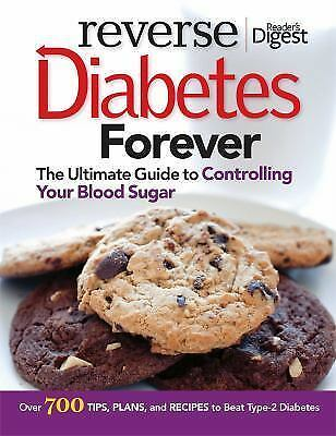 Reverse Diabetes Forever: Your Ultimate Guide to Controlling Your Blood Sugar, E