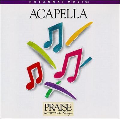 Acapella, Hosanna! Music, Good
