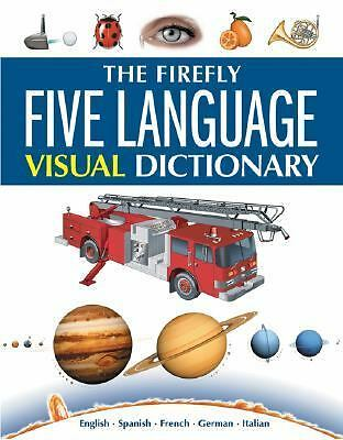 The Firefly Five Language Visual Dictionary: English, Spanish, French, German, I