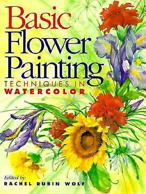 Basic Flower Painting Techniques in Watercolor (Basic Techniques), , Good Condit