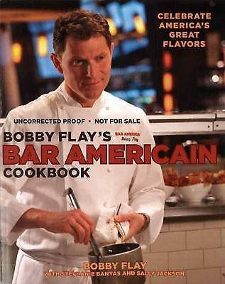 Bobby Flay's Bar Americain Cookbook: Celebrate America's Great Flavors, Jackson,