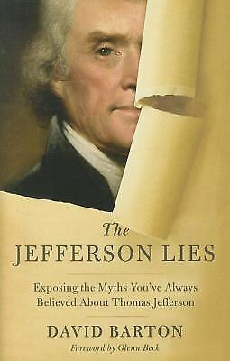 The Jefferson Lies: Exposing the Myths You've Always Believed About Thomas Jeffe