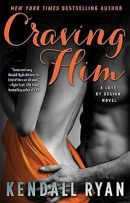 Craving Him: A Love by Design Novel, Ryan, Kendall, Good Book