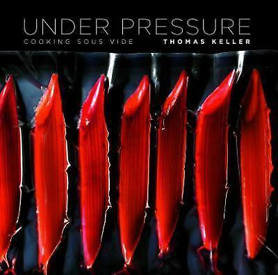 Under Pressure: Cooking Sous Vide, Keller, Thomas, Good Book