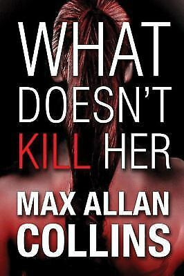 What Doesn't Kill Her, Collins, Max Allan, Good Book