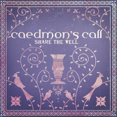 Share the Well, Caedmon's Call, New