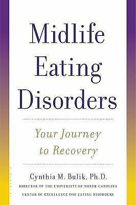 Midlife Eating Disorders: Your Journey to Recovery, Ph.D., Cynthia M. Bulik, Goo