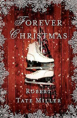 Forever Christmas, Miller, Robert Tate, Good Condition, Book