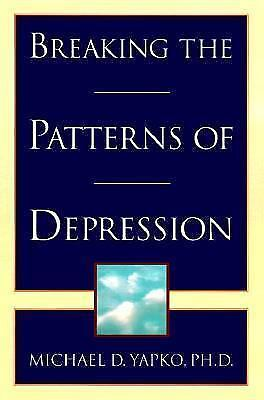 Breaking the Patterns of Depression, Yapko, Michael, Good Condition, Book