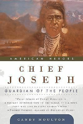 Chief Joseph: Guardian of the People (American Heroes), Moulton, Candy, Good Con