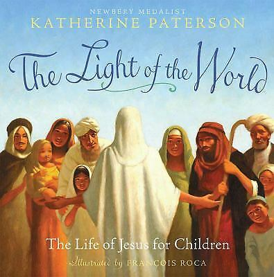 The Light of the World: The Life of Jesus for Children, Paterson, Katherine, Goo