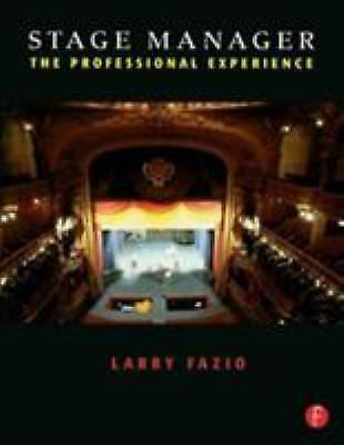Stage Manager: The Professional Experience, Fazio, Larry, Good Book