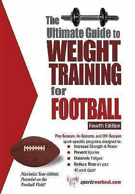The Ultimate Guide to Weight Training for Football (Ultimate Guide to Weight Tra