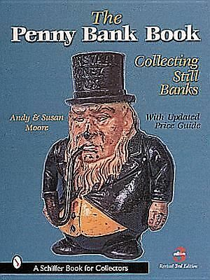 The Penny Bank Book:  Collecting Still Banks (Revised Third Edition with Revised