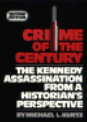 Crime Of Century: Kennedy Assassination From, Kurtz, Michael L., Good Condition,