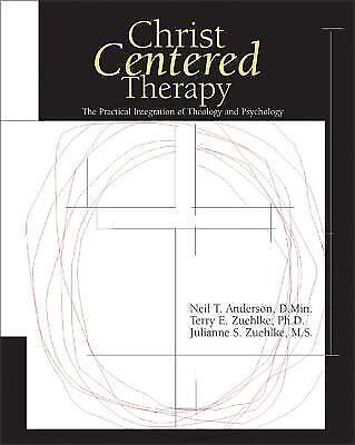 Christ-Centered Therapy, Julianne Zuehlke, Dr. Neil Anderson, Dr. Terry Zuehlke,