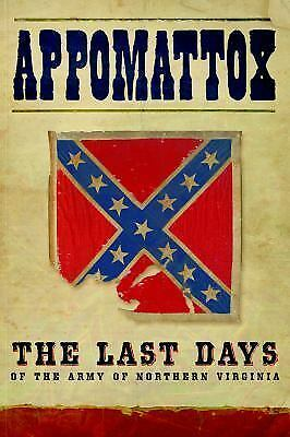Appomattox: The Last Days of Robert E. Lee's Army of Northern Virginia, Haskew,