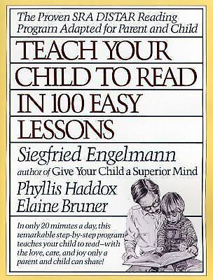 Teach Your Child to Read in 100 Easy Lessons, Siegfried Engelmann, Phyllis Haddo