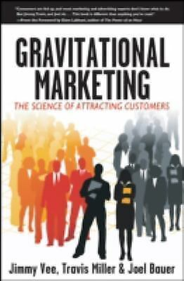 Gravitational Marketing: The Science of Attracting Customers, Bauer, Joel, Mille