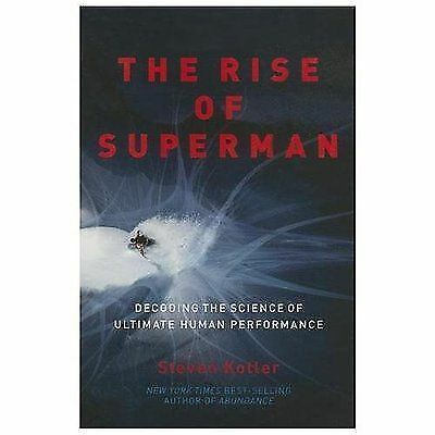 The Rise of Superman: Decoding the Science of Ultimate Human Performance, Kotler