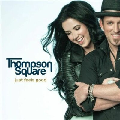 Just Feels Good, Thompson Square, Good