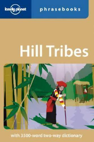 Hill Tribes: Lonely Planet Phrasebook, Lonely Planet Phrasebooks, David Bradley,