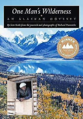 One Man's Wilderness: An Alaskan Odyssey (Annivers, Sam Keith, Richard Proenneke