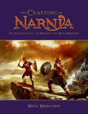 The Crafting of Narnia: The Art, Creatures, and Weapons of Weta Workshop, Weta,