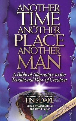 Another Time... Another Place... Another Man : A Biblical Alternative to the...