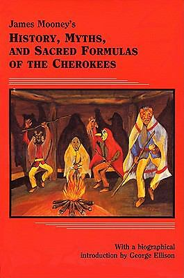 James Mooneys History Myths and Sacred Formulas of the Cherokees 1992 New