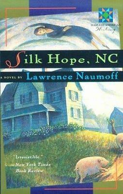 SILK HOPE, NC by Lawrence Naumoff 2 sisters inherit farmhouse