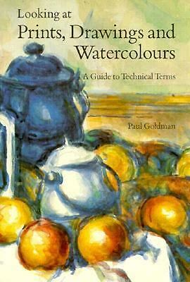 Looking at Prints, Drawings and Watercolours : A Guide to Technical Terms by...