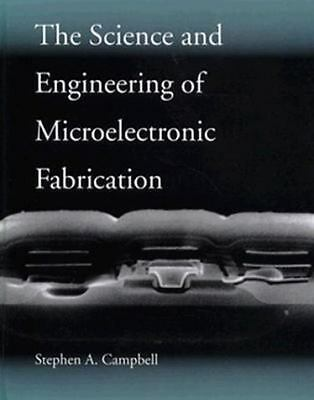 The Science and Engineering of Microelectronic Fabrication (Oxford Series in Ele