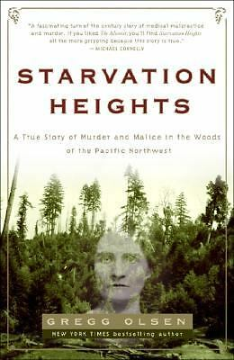 STARVATION HEIGHTS by Gregg Olsen true story of medical murder 1910's fasting