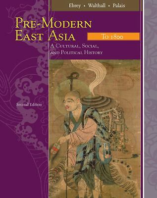 Pre-Modern East Asia: A Cultural, Social, and Political History, Volume I: To 18