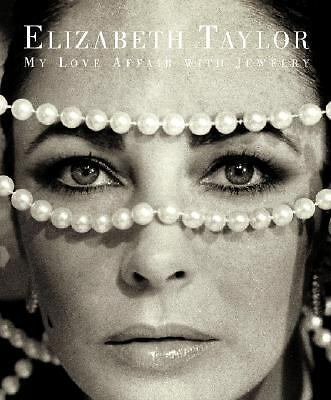 Elizabeth Taylor: My Love Affair with Jewelry, Elizabeth Taylor, Very Good Book