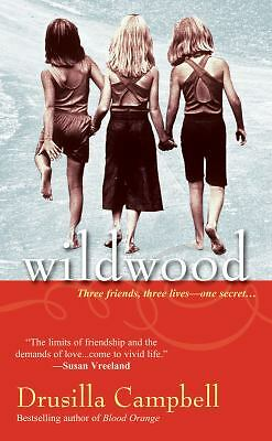 WILDWOOD by Drusilla Campbell  3 friends love friendship & secrets